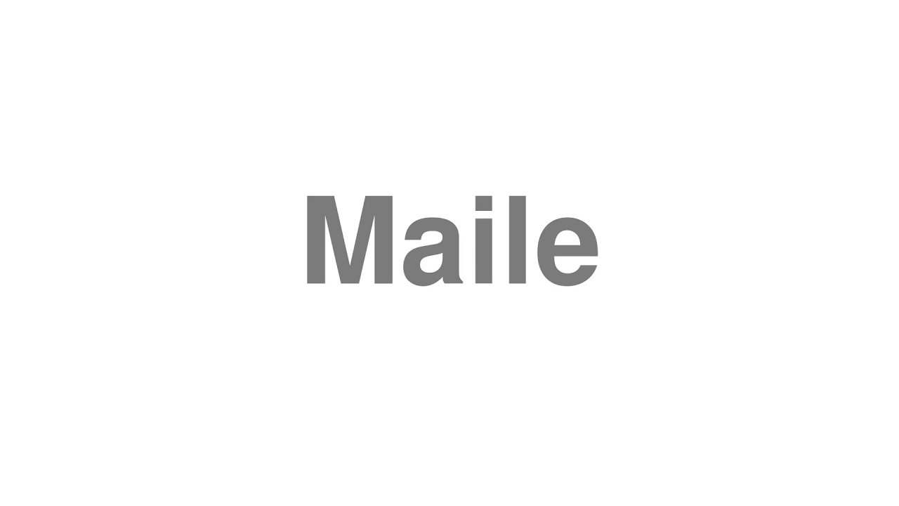 """Download How to Pronounce """"Maile"""""""
