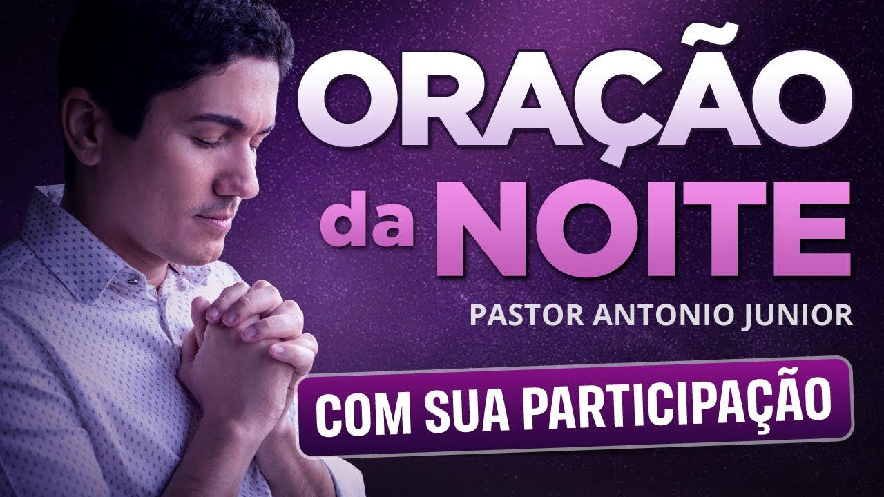 ORAÇÃO DA NOITE DE HOJE - 11 DE MAIO - Deixe seu Pedido de Oração 🙏🏼