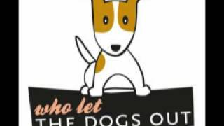 Baha Men - Who Let The Dogs Out (Barking Mad Mix)