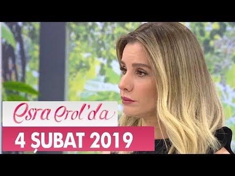 Esra Erol'da 4 Şubat 2019