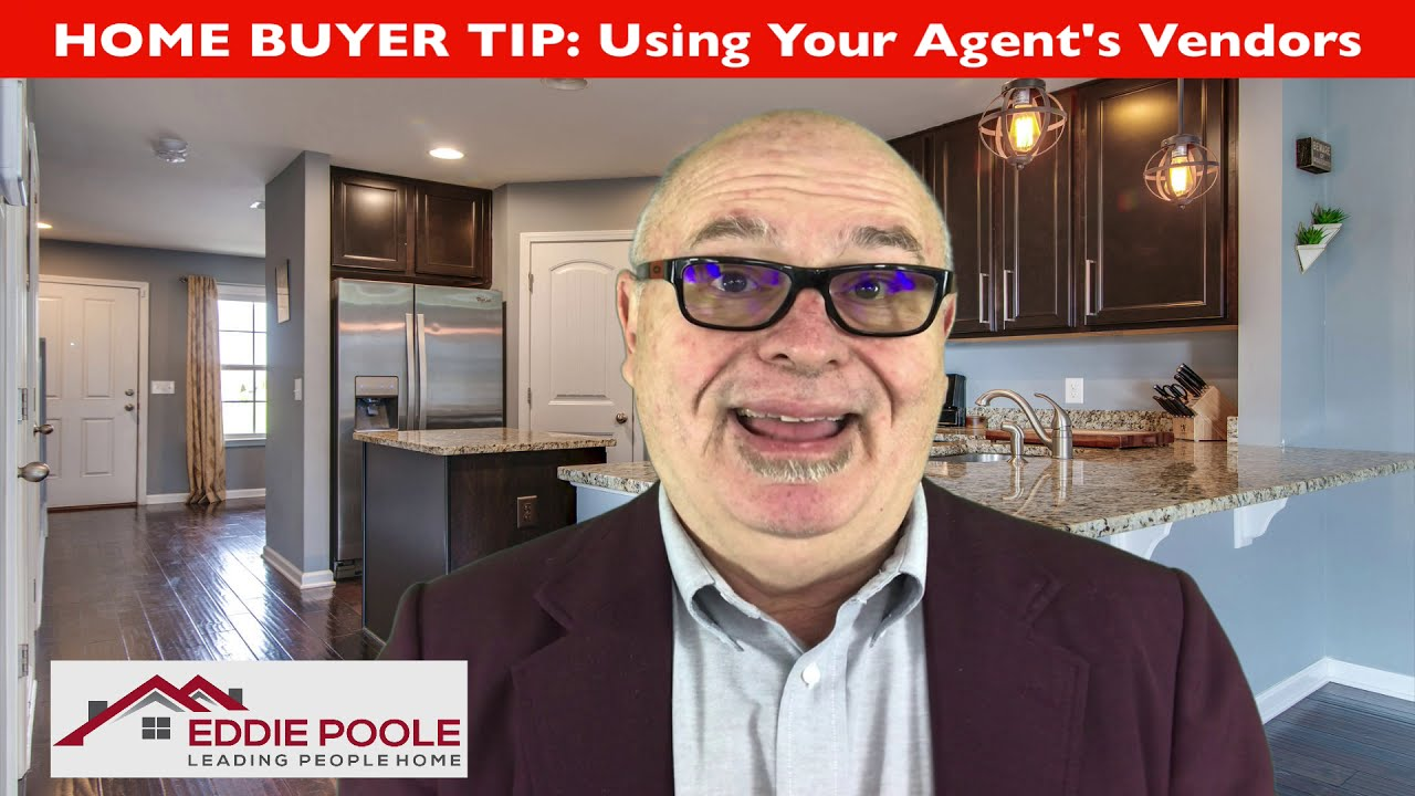 Buyer Tip:  Using Your Agent's Vendors