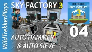 FTB Sky Factory 3 ep04 - Auto Hammer and Auto Sieving [Minecraft 1.10 Modded Skyblock]