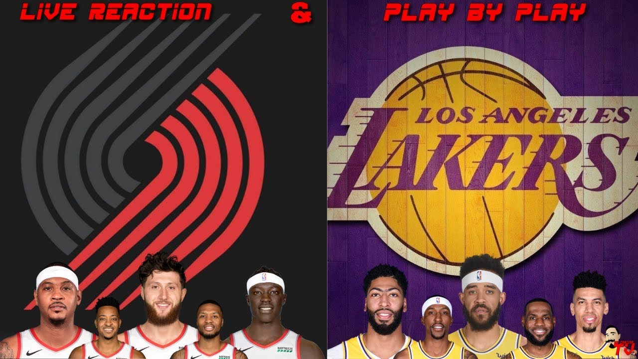 Nba Live Stream Portland Trail Blazers Vs Los Angeles Lakers Game 1 Live Reaction Play By Play Youtube