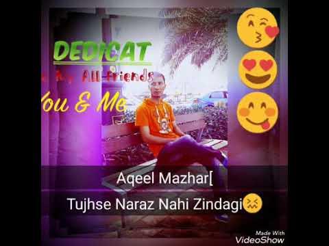 Tujhse Naraz Nahi Zindagi By Aqeel Abbas