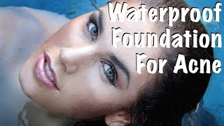 Waterproof Acne Foundation Full Coverage Tutorial | Cassandra Bankson