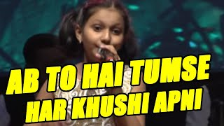 ab to hai tumse har khushi apni by wonder girl mithila mali