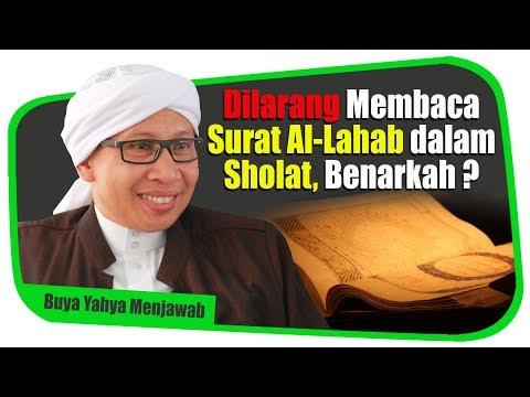 Dilarang Membaca Surat Al-Lahab Dalam Sholat, Benarkah ? - Buya Yahya Menjawab