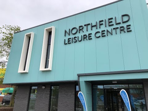 See the NEW Northfield Leisure Centre - 11th May 2018