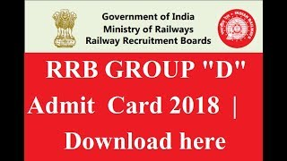 Group d Admit card 2018 , RRB Group D Hall Ticket 2018 , RRB Group D admit card