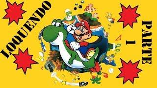 Super Mario World  ::Loquendo :v ::: Parte 1