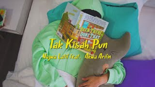Najwa Latif - Tak Kisah Pun ft. Akwa Arifin (Official Music Video)