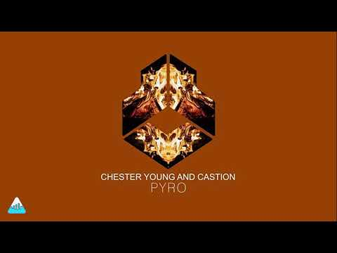 Chester Young and Castion - PYRO   10 Hours