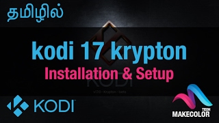தமிழில் - The Complete Setup Guide 2017 for beginners and those new to Kodi 17 Krypton - Tamil