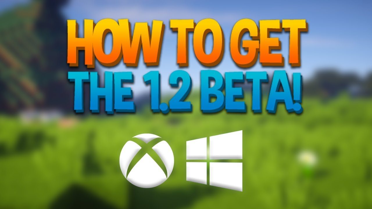 how to download minecraft windows 10 beta 1.2