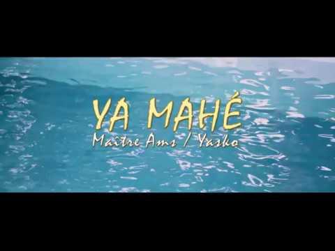 Maître Ams Ft Yasko - Ya Mahé (Clip Officiel)