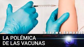 La polémica de las vacunas | Informe Semanal
