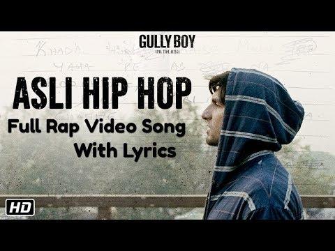 Asli Hip Hop - Full Rap Song Lyrics | Gully Boy | Ranveer Singh | Alia Bhatt