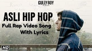 Asli Hip Hop - Full Rap Song Lyrics | Gully Boy | Ranveer Singh | Alia Bhatt