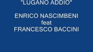 """Enrico Nascimbeni feat Francesco Baccini - """"Lugano addio"""""""