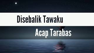 Download Acap Tarabas - Disebalik Tawaku (with lyrics)