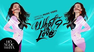 What Is Love? - Hồ Ngọc Hà (OFFICIAL)