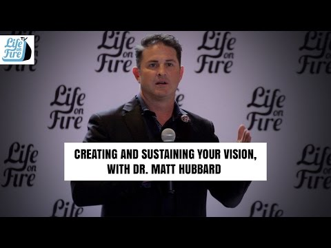 Creating and Sustaining Your Vision, with Dr. Matt Hubbard