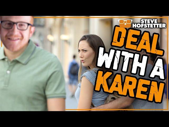 How to Deal With a Karen - Steve Hofstetter