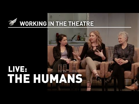 Working in the Theatre Live: The Humans