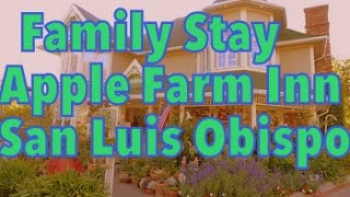 Family Fun at the Apple Farm Inn San Luis Obispo