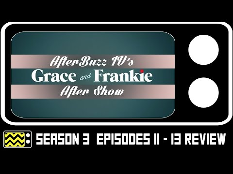Grace & Frankie Season 3 Episodes 11 - 13 Review & After Show | AfterBuzz TV