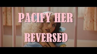Melanie Martinez - Pacify Her (Reversed)