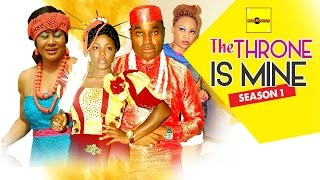 The throne is mine 1 -  nigerian nollywood movies