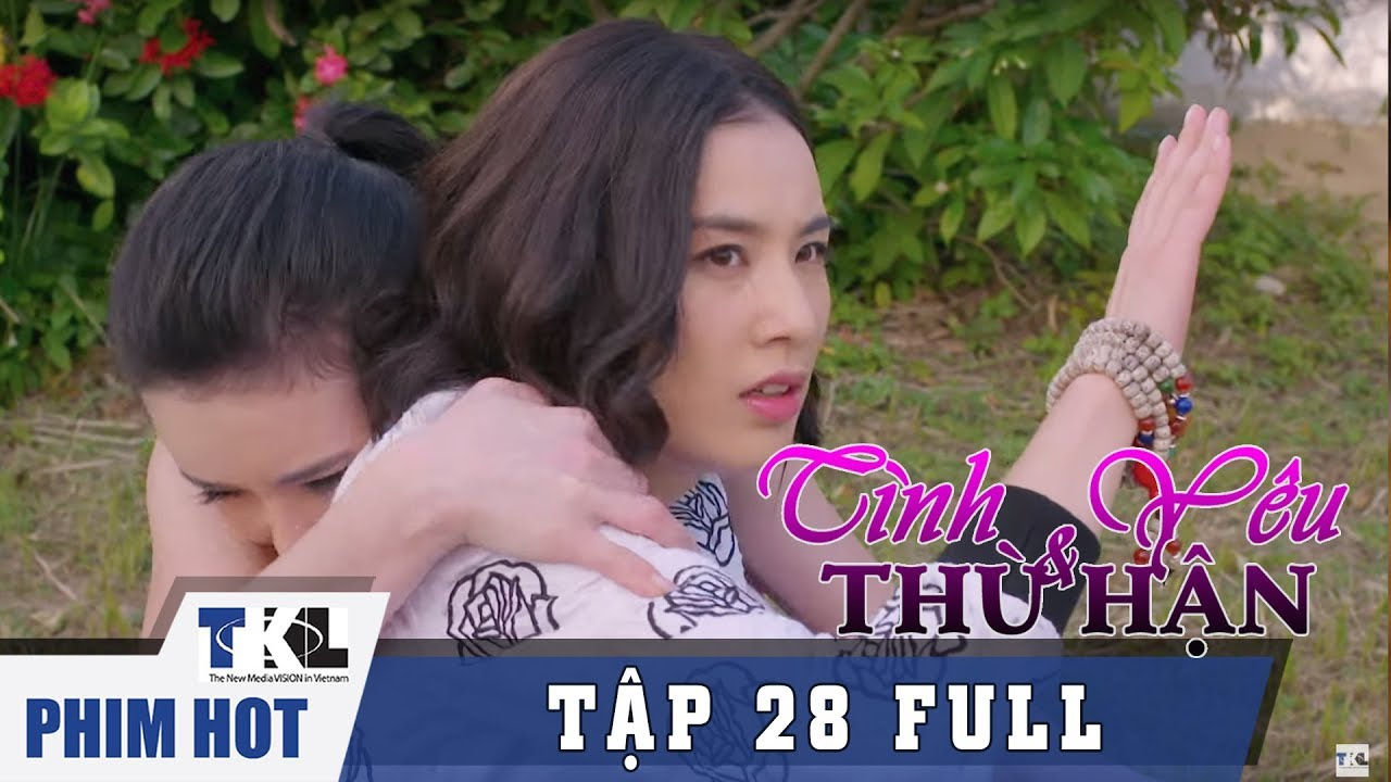 image TÌNH YÊU VÀ THÙ HẬN - Tập 28 | Phim Trung Quốc Thái Lan Lồng Tiếng