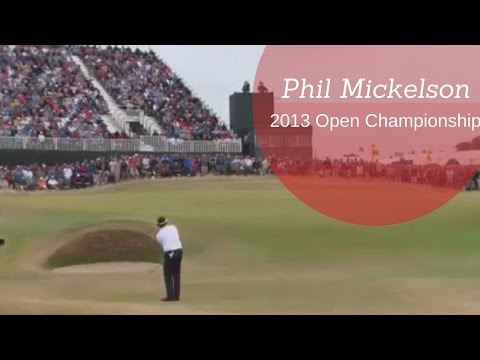 Phil Mickelson | 2013 Open Championship | Muirfield