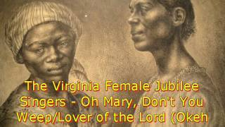 The Virginia Female Jubilee Singers - Oh Mary, Don