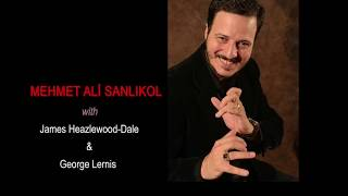 Mehmet Ali Sanlıkol Trio - Live in Boston & Paris