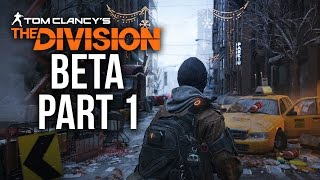 The Division Beta Gameplay Walkthrough Part 1 - INTRO