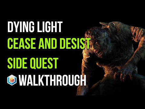 Dying Light Walkthrough Cease and Desist Side Quest Gameplay Let's Play