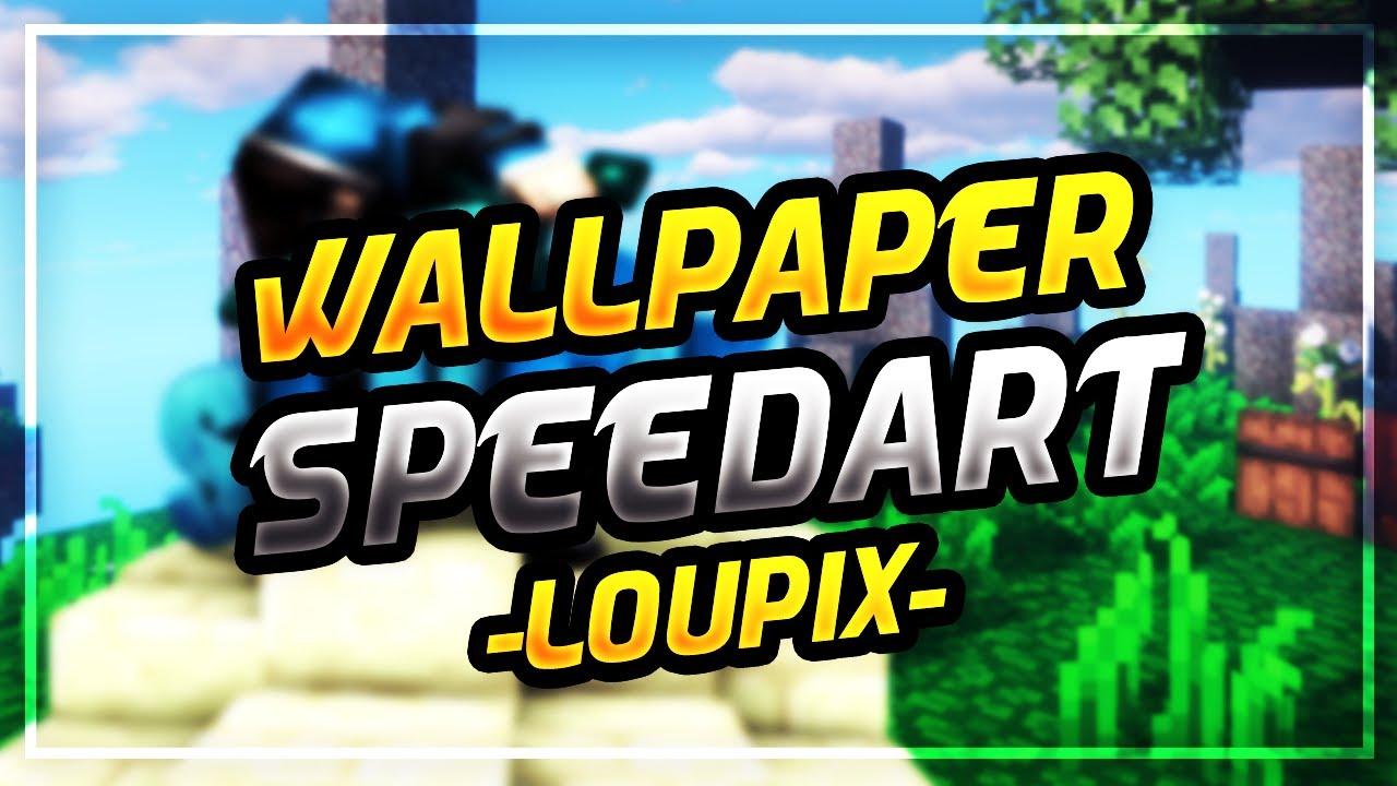 → Speedart   Wallpaper   Loupix