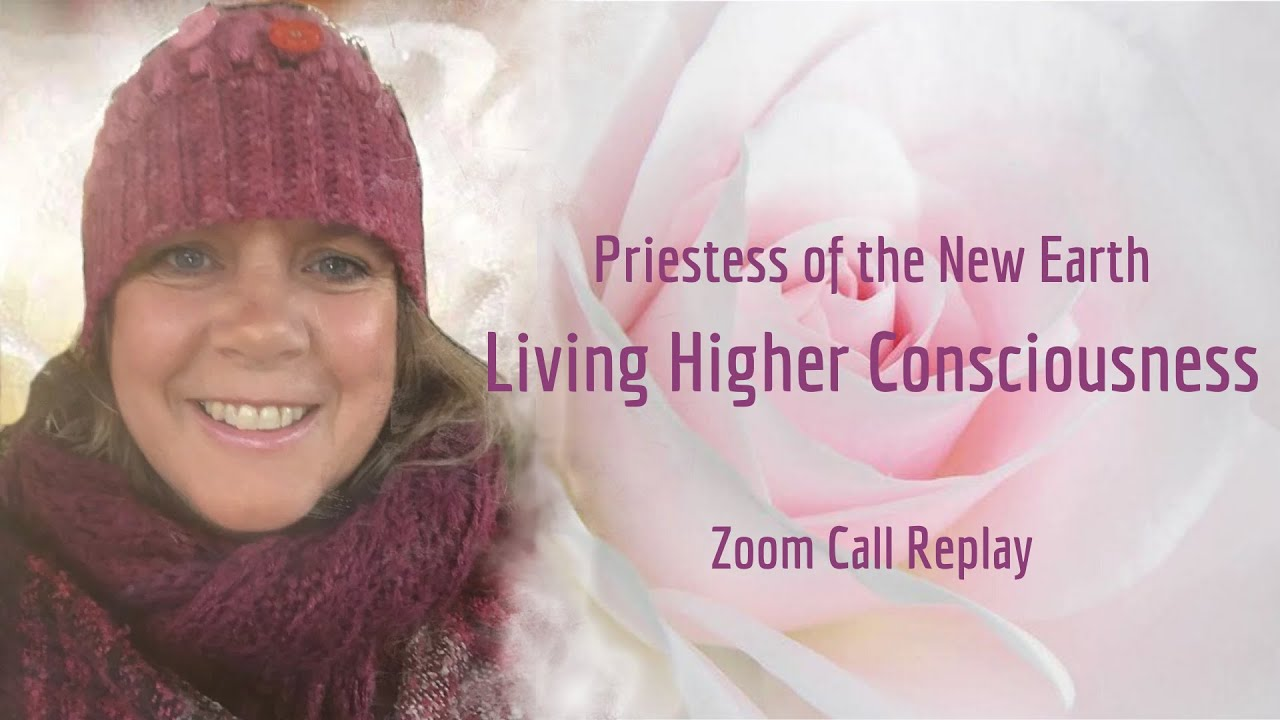 Priestess of the New Earth - Living Higher Consciousness