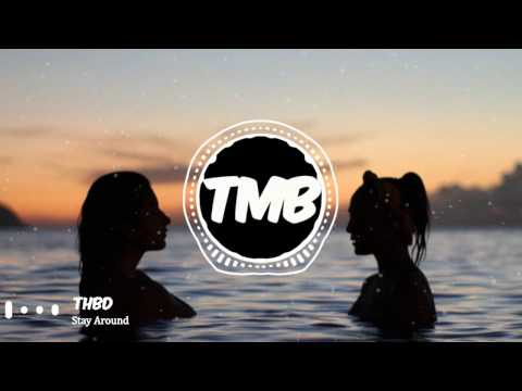 [Premiere] THBD - Stay Around | [TMB]