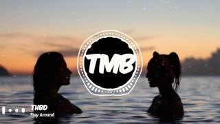 [Premiere] THBD - Stay Around   [TMB]