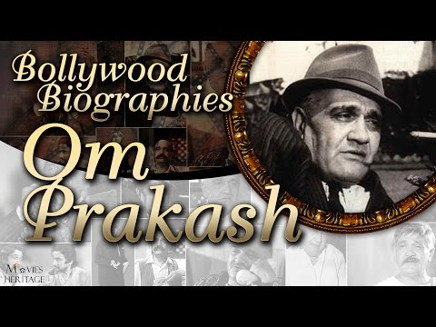 Om Prakash | Bollywood Biographies | Indian Character Actor