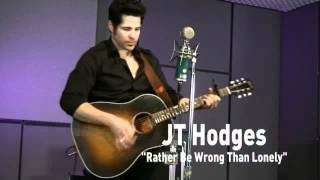Watch Jt Hodges Id Rather Be Wrong Than Lonely video