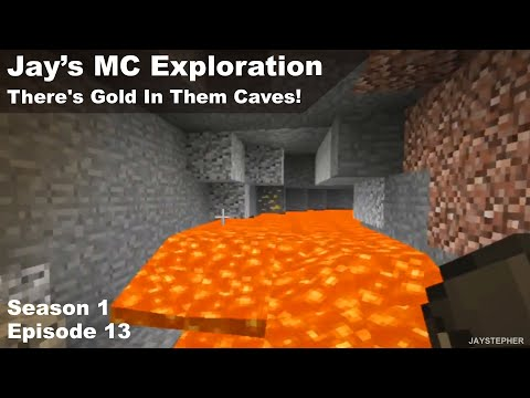 #13 JLN Minecraft Explorations: There's Gold In Them Caves!