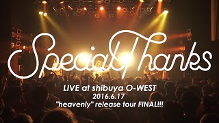 "【SpecialThanks】Live at SHIBUYA O-WEST ""heavenly"" release tour FINAL!!!"
