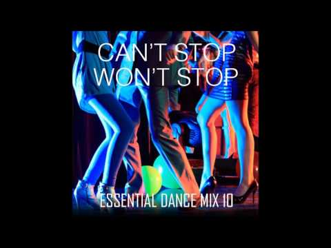 Cant Stop Wont Stop - Funky House & Disco -  Essential Dance Mix 10