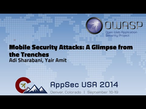 Mobile Security Attacks: A Glimpse from the Trenches - OWASP AppSecUSA 2014