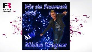 Micha Wagner - Wie ein Feuerwerk 2016 (Radio Edit) (Hörprobe)