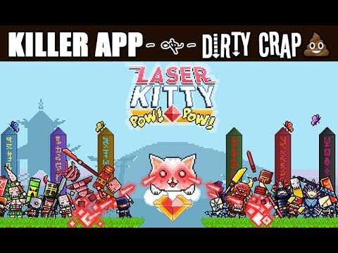 LASER KITTY POW POW - Killer App or Dirty Crap? (Strong Language)